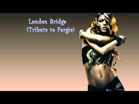 Baixar Fergie Tribute -  London Bridge