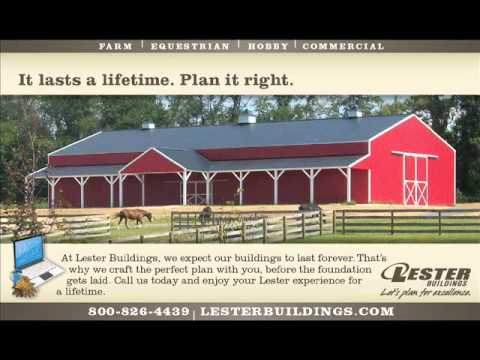 Lester Buildings last a lifetime. Plan it right.