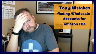 Find Profitable Wholesale Accounts - Top 5 Mistakes for Beginner Amazon FBA Wholesale