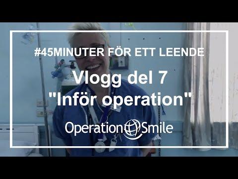 VLOGG - #45minuter för ett leende (Del 7: Inför operation)