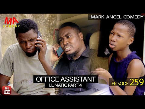 OFFICE ASSISTANT (Mark Angel Comedy) (Episode 259)