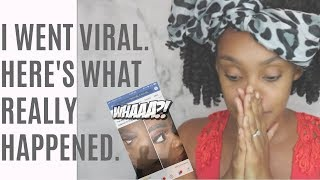HOW I WENT VIRAL IN THE MOST NEGATIVE WAY POSSIBLE | NEGATIVE VIRALITY + THE TEA