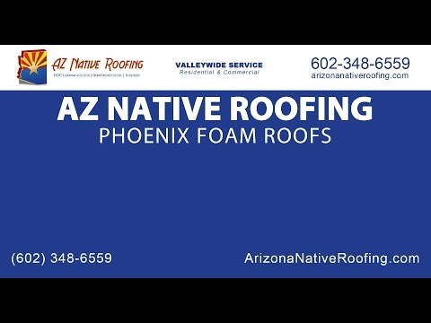 Phoenix Foam Roofs | AZ Native Roofing