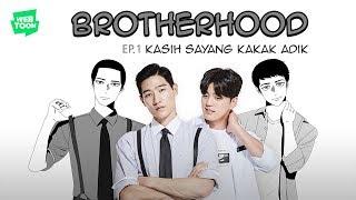 """Webdrama """"Brotherhood"""" Ep.1 - Kasih Sayang Kakak Adik"""