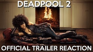 DEADPOOL 2 OFFICIAL TRAILER REACTION 2018 'TERRY CREWS AND THE X-FORCE!'