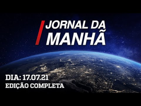 Jornal da Manhã - 17/07/21