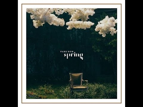 [1 HOUR] Park Bom(박봄) - Spring(봄) (feat. sandara park(산다라박)) 'DOWNLOAD LINK'