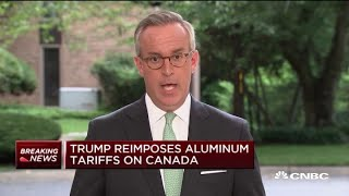 President Donald Trump will reimpose aluminum tariffs on Canada