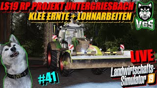 LS19 Klee Mähen + Schwaden + Dreschen   Fendt 826 Vario   RP Projekt Untergriesbach #41🛑LIVE🛑