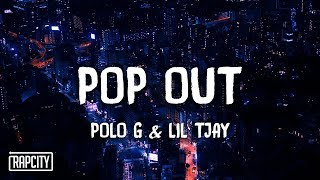 Polo G ft. Lil TJay - Pop Out (Lyrics)