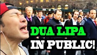 "Dua Lipa - ""New Rules"" and ""IDGAF"" - SINGING IN PUBLIC!!"
