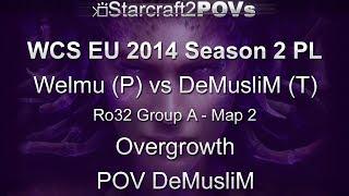 SC2 HotS - WCS EU 2014 S2 PL - Welmu vs DeMusliM - Ro32 Group A - Map 2 - Overgrowth - DeMusliM