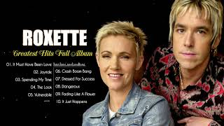 Best Songs of Roxette   Roxette Greatest Hits Full Album   Roxette Collection 2021