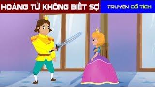 Hoàng Tử Không Biết Sợ | Chuyen Co Tich | Truyện Cổ Tích Việt Nam Hay Nhất