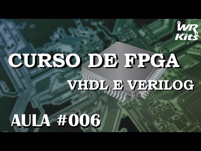 UNIDADE LÓGICA ARITMÉTICA EM VHDL | Curso de FPGA #006