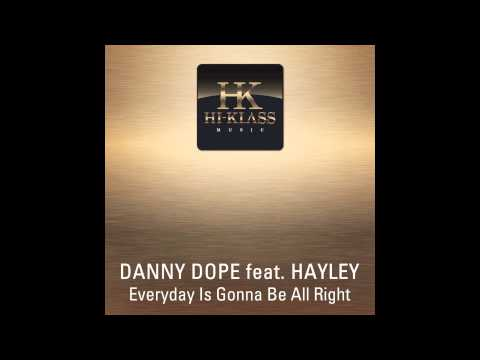 Danny Dope feat. Hayley - Everyday Is Gonna Be All Right (Justin Corza meets Greg Blast Remix)