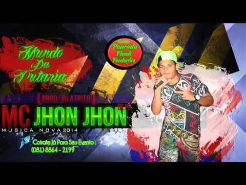 Baixar MC Jhon Jhon De PE -[Mundo da Putaria]-[Prod. Djatrito ] 2014 Pancada Funk Produções