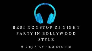 BOLLYWOOD NONSTOP REMIX MASHUP SONG 2019 MixBy AJAY FILM STUDIO