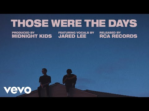 Midnight Kids - Those Were The Days (Audio) ft. Jared Lee