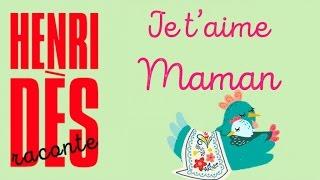 Henri Dès raconte - Je t'aime maman - histoire pour enfants