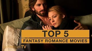 TOP 5: Fantasy Romance Movies