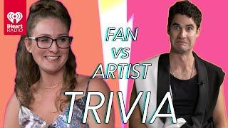 Darren Criss Goes Head to Head With His Biggest Fan! | Fan Vs Artist Trivia