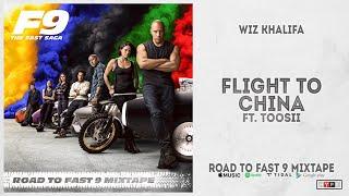 "Wiz Khalifa - ""Flight to China"" Ft. Toosii (Road To Fast 9 Mixtape)"