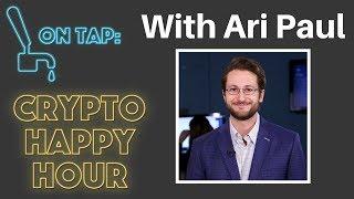Live with Ari Paul - Crypto Happy Hour