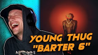 Young Thug - Barter 6 REACTION!!! (first time hearing)