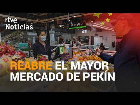 Tras el brote de COVID-19 del mes de junio ABRE el MERCADO mayorista más grande de PEKÍN  | RTVE