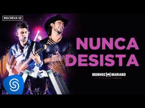 Baixar Munhoz & Mariano - Nunca Desista (Ao Vivo no Estádio Prudentão)