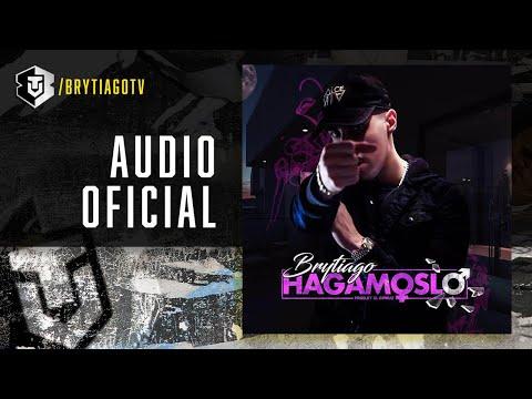 Brytiago - Hagámoslo | Audio Cover