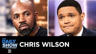 """Chris Wilson - """"The Master Plan"""" & Overcoming Adversity After Prison   The Daily Show"""