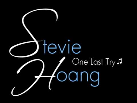 Stevie Hoang - One Last Try [ HQ ]
