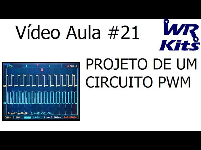 PROJETO DE UM CIRCUITO PWM | Vídeo Aula #21