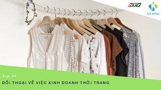 [CĐKD] Số 65:  Đối thoại về việc kinh doanh thời trang