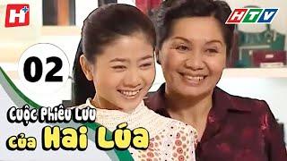 Cuộc Phiêu Lưu Của Hai Lúa - Tập 02 | Phim Tình Cảm Việt Nam Hay Nhất 2018