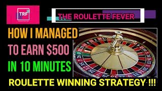 How to earn 500$ in 10 minutes - Roulette Winning Strategy