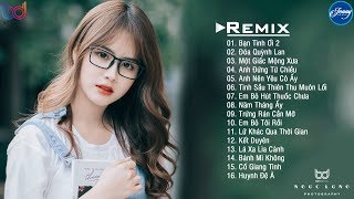 Đóa Quỳnh Lan Remix ❤️ Tình Sầu Thiên Thu Muôn Lối Remix, Anh Thanh Niên Remix, Nhạc EDM Htrol Remix