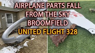 Airplane parts fall from the sky Broomfield United flight 328 #DutyRon