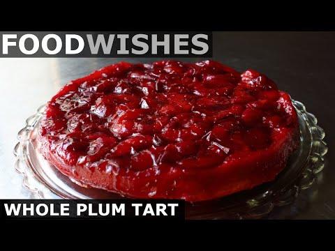 Whole Plum Tart (FAIL) - Food Wishes
