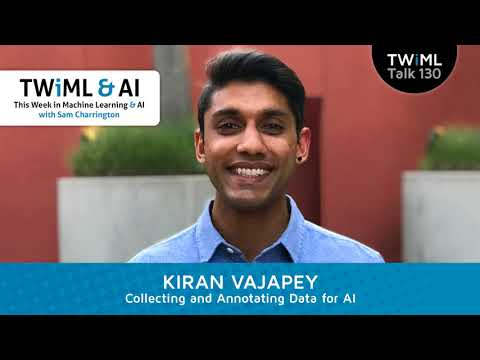 Kiran Vajapey Interview - Collecting and Annotating Data for AI