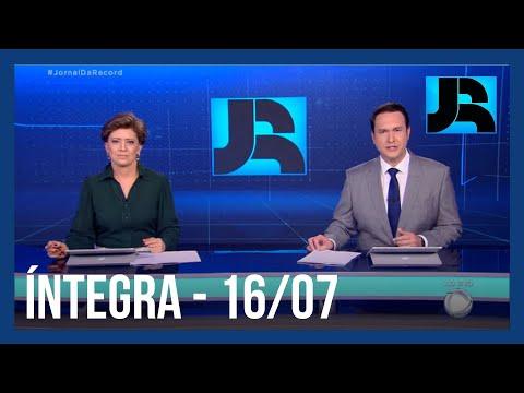 Assista à íntegra do Jornal da Record | 16/07/2021