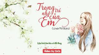 「Lyrics Video」 Trong Trí Nhớ Của Em -Trong Trí Nhớ Của Anh | Cover by P.M Band | CoCo