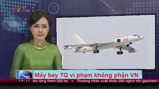 Quá Lắm Rồi! Trung Quốc chiếm Biển giờ cướp Không Phận Việt Nam nữa sao?