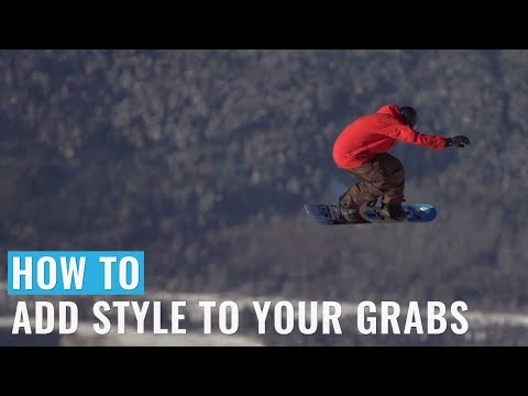 How To Add Style To Your Grabs On A Snowboard