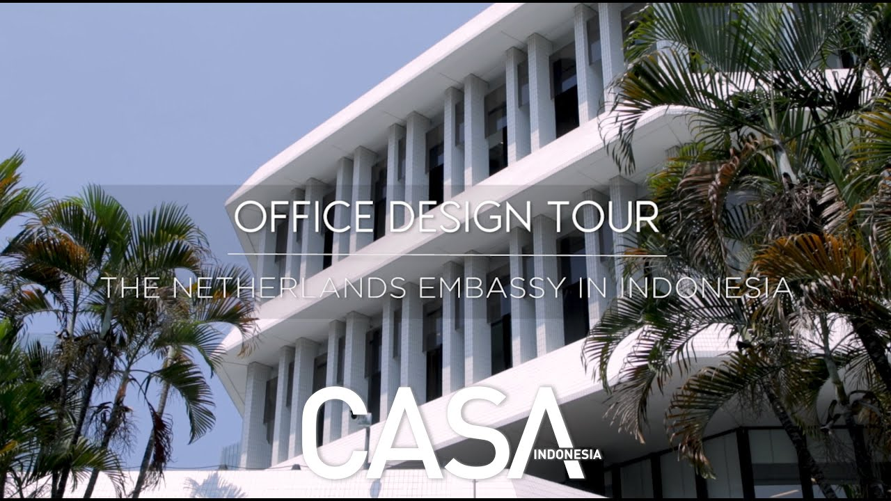 CASA Indonesia Office Design Tour - Fakta Unik Netherlands Embassy di Indonesia