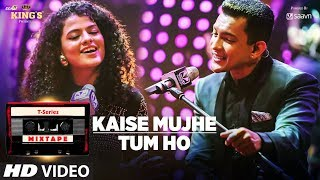 Kaise Mujhe/Tum Ho Song   T-Series Mixtape   Palak Muchhal   Aditya Narayan   Bhushan Kumar
