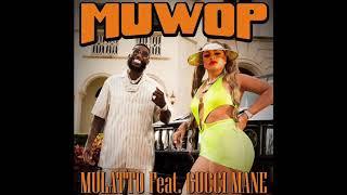 Mulatto ft. Gucci Mane - MUWOP (Snippet)