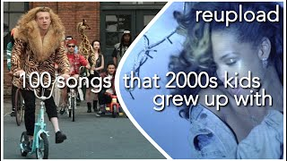 100 SONGS THAT 2000S KIDS GREW UP WITH (READ DESCRIPTION)